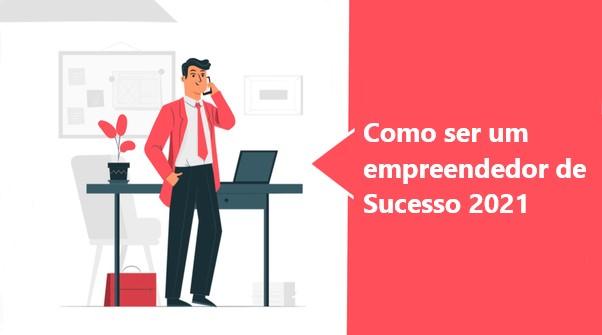 Como Ser Um Empreendedor De Sucesso 1